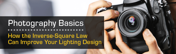 Header_How-the-Inverse-Square-Law-Can-Improve-Your-Lighting-Design